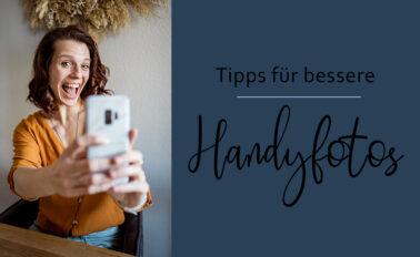 Tipps für bessere Handyfotos